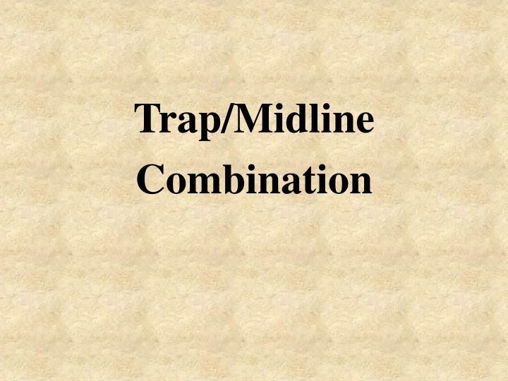 Trap/Midline