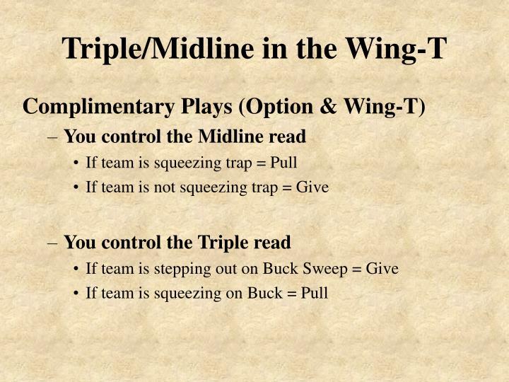 Triple/Midline in the Wing-T