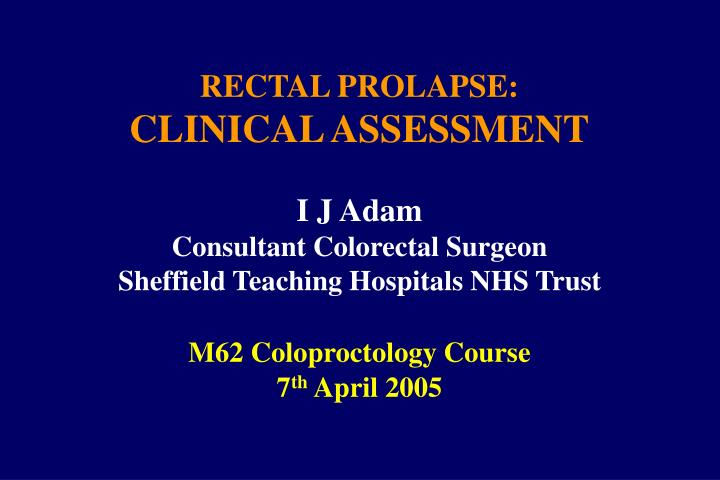rectal prolapse clinical assessment n.