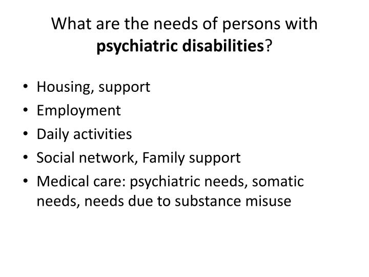 What are the needs of persons with