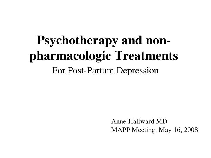 psychotherapy and non pharmacologic treatments n.