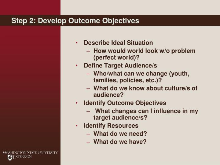 Step 2: Develop Outcome Objectives