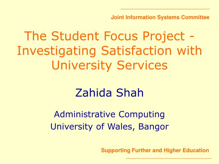 The student focus project investigating satisfaction with university services