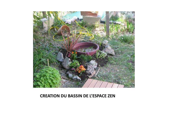 Creation du bassin de l espace zen
