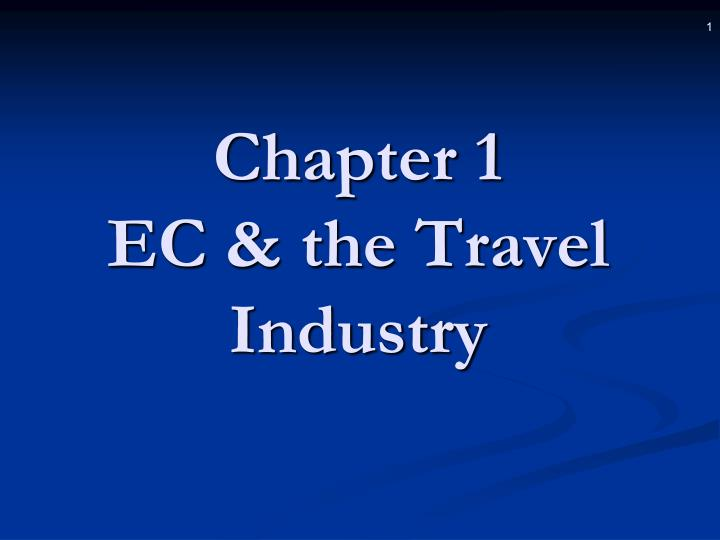 chapter 1 ec the travel industry n.