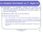 le monopole discriminant au 1 er degr 1