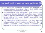 un seul tarif avec ou sans exclusion 3