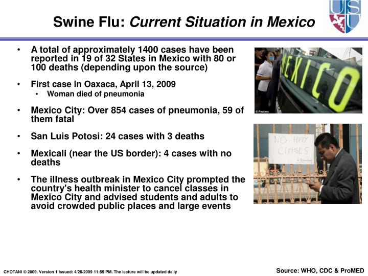 A total of approximately 1400 cases have been reported in 19 of 32 States in Mexico with 80 or 100 deaths (