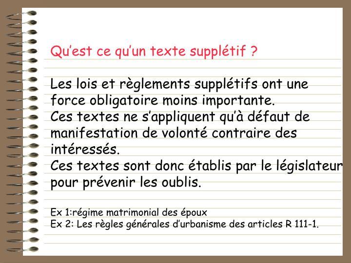 Qu'est ce qu'un texte supplétif?