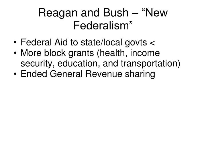 "Reagan and Bush – ""New Federalism"""