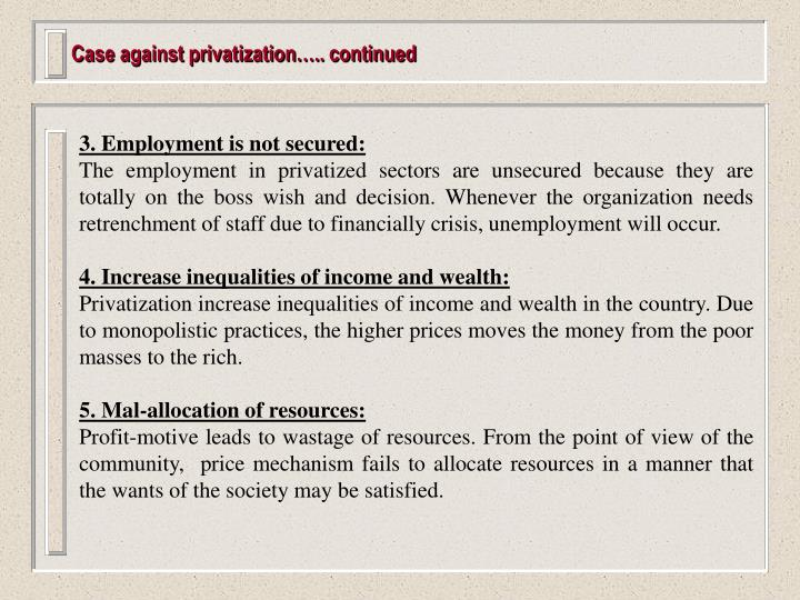 Case against privatization….. continued