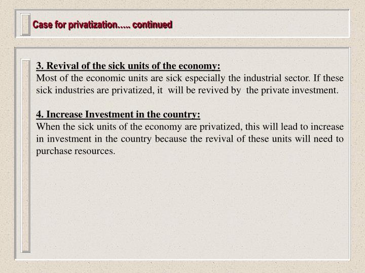 Case for privatization….. continued
