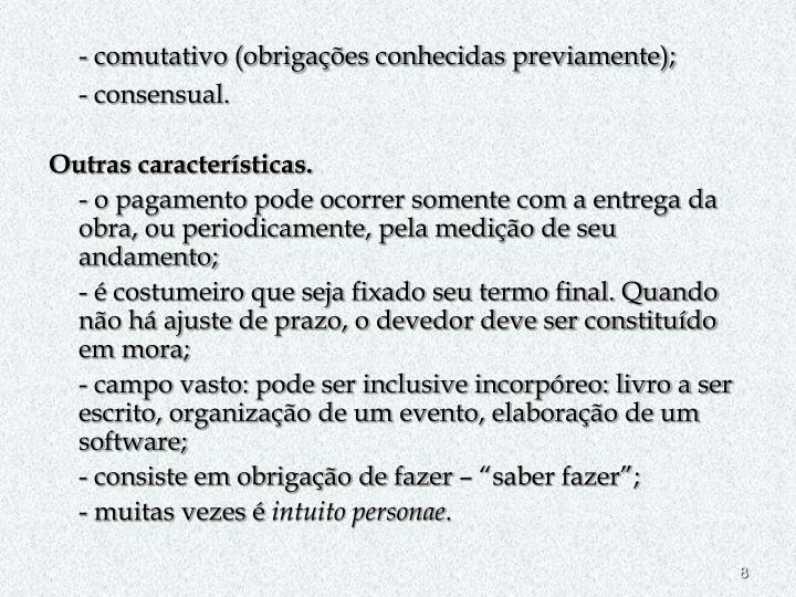 - comutativo (obrigações conhecidas previamente);