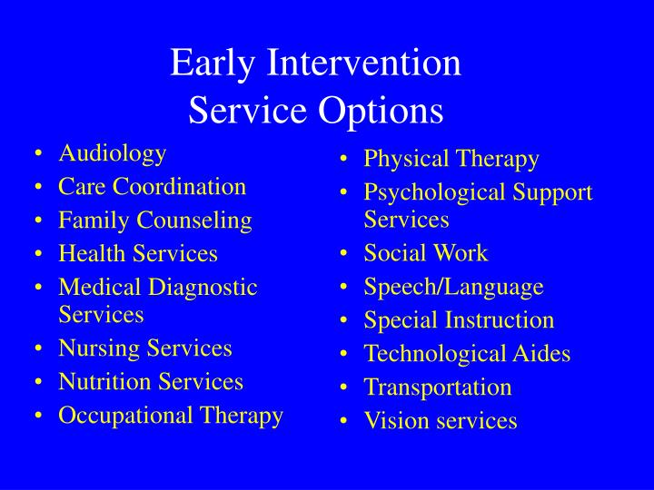 Early intervention service options