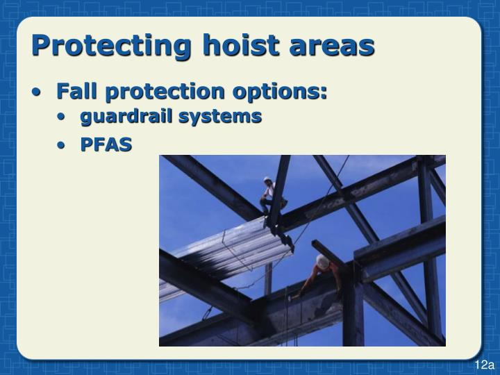 Protecting hoist areas