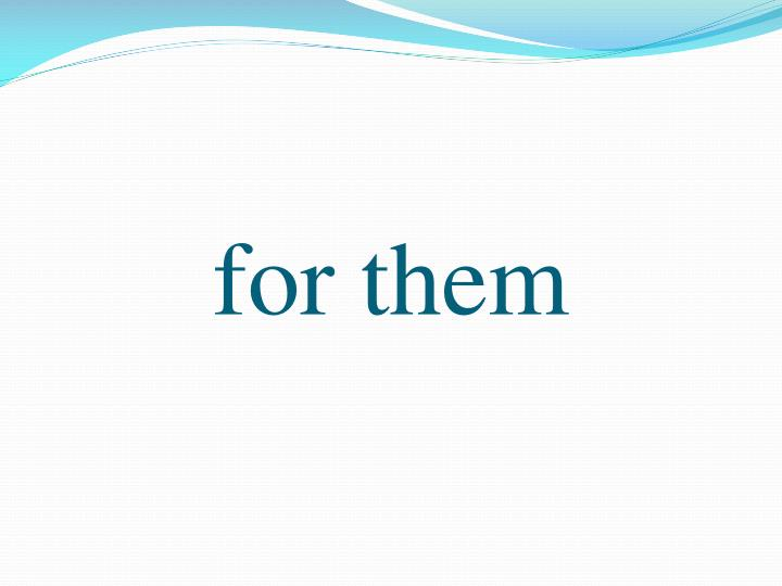 for them