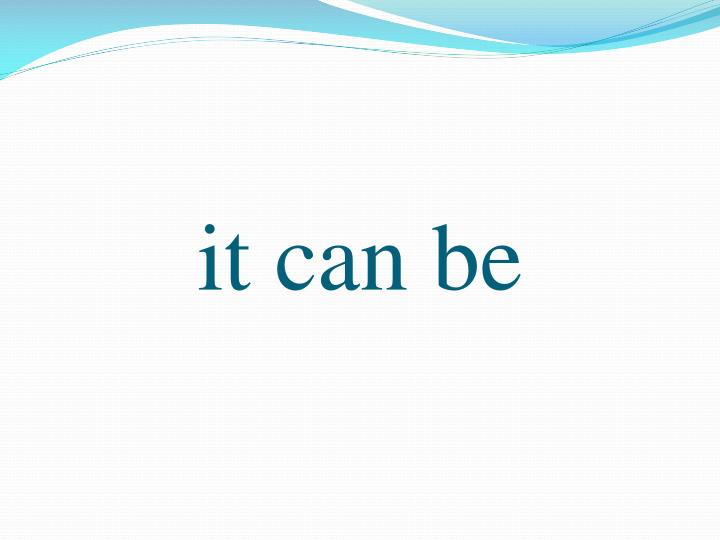 it can be