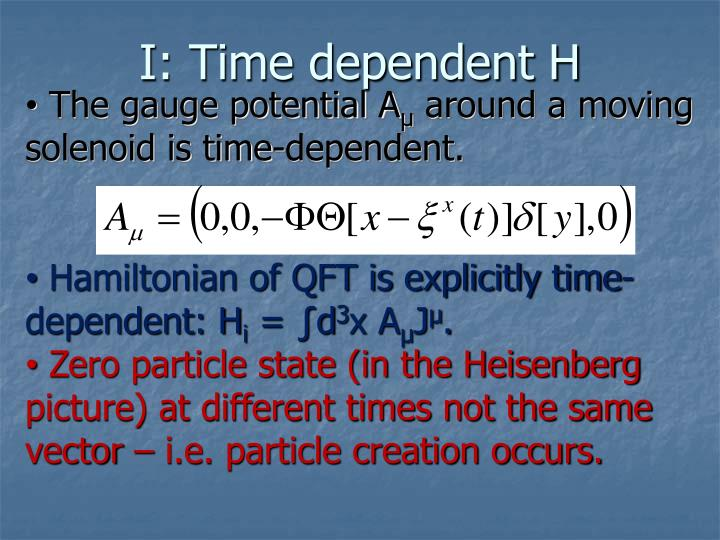 I: Time dependent H