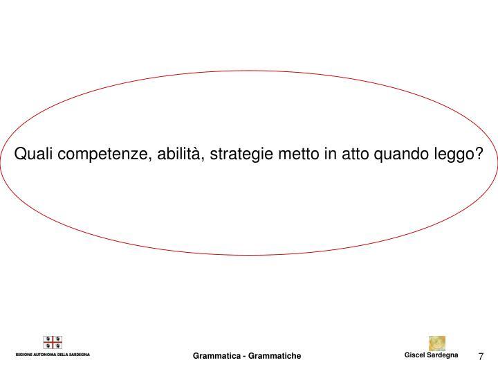 Quali competenze, abilità, strategie metto in atto quando leggo?
