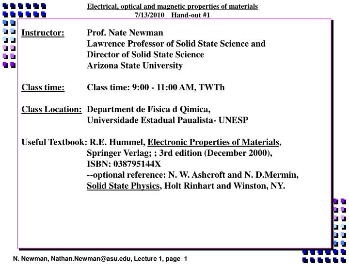 Electrical, optical and magnetic properties of materials