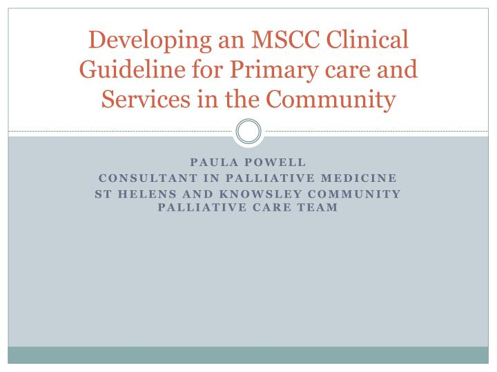 developing an mscc clinical g uideline for primary care and services in the community