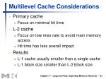 multilevel cache considerations