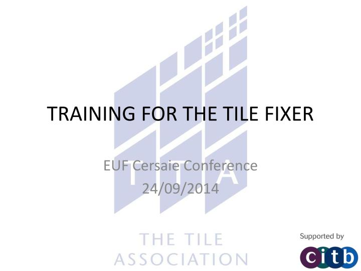 training for the tile fixer