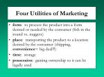 four utilities of marketing1
