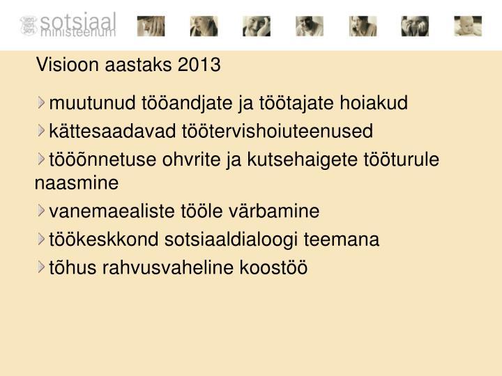 Visioon aastaks 2013