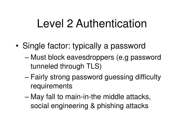 Level 2 Authentication