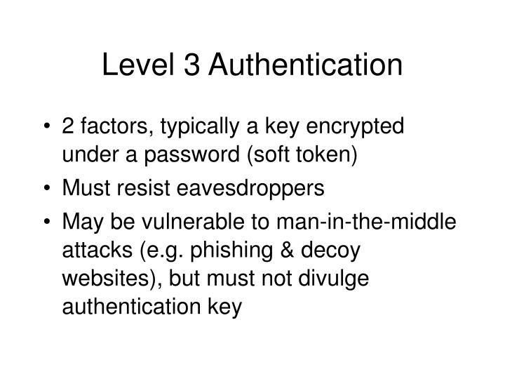 Level 3 Authentication