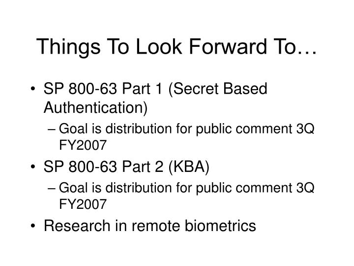 Things To Look Forward To…
