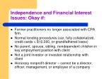 independence and financial interest issues okay if