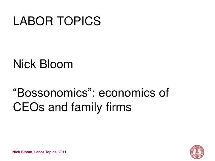 Labor topics nick bloom bossonomics economics of ceos and family firms