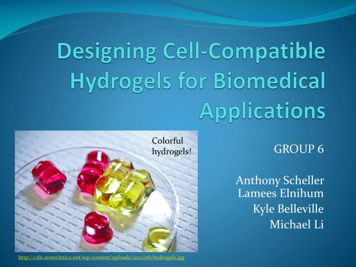 designing cell compatible hydrogels for biomedical applications n.