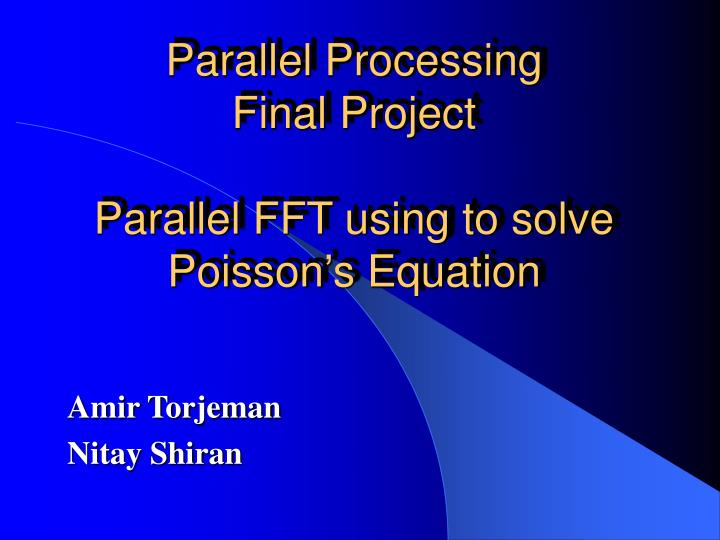 PPT - Parallel Processing Final Project Parallel FFT using
