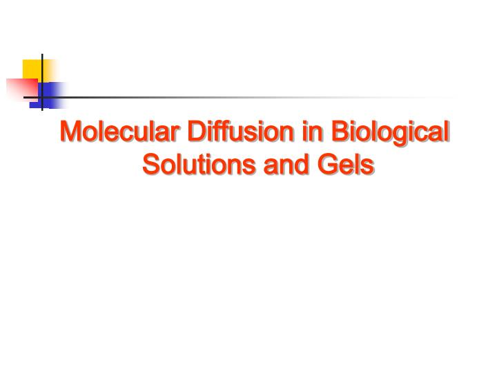Molecular Diffusion in Biological