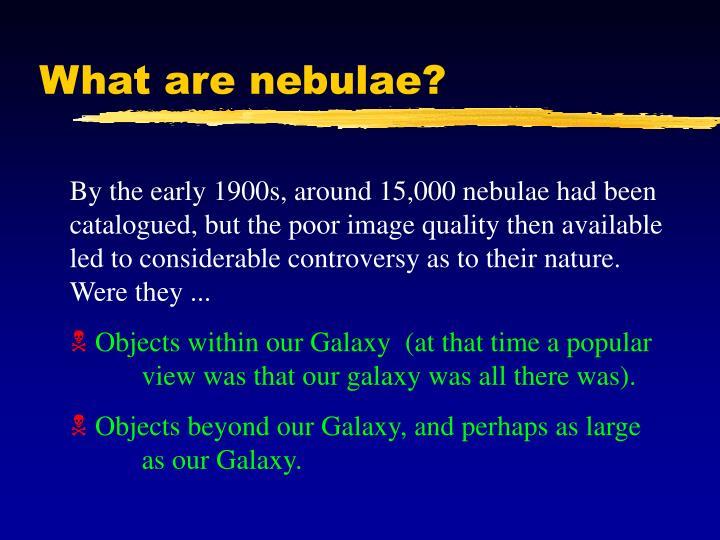 What are nebulae?