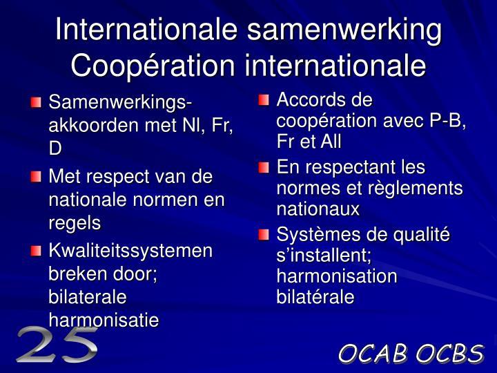 Samenwerkings-akkoorden met Nl, Fr, D
