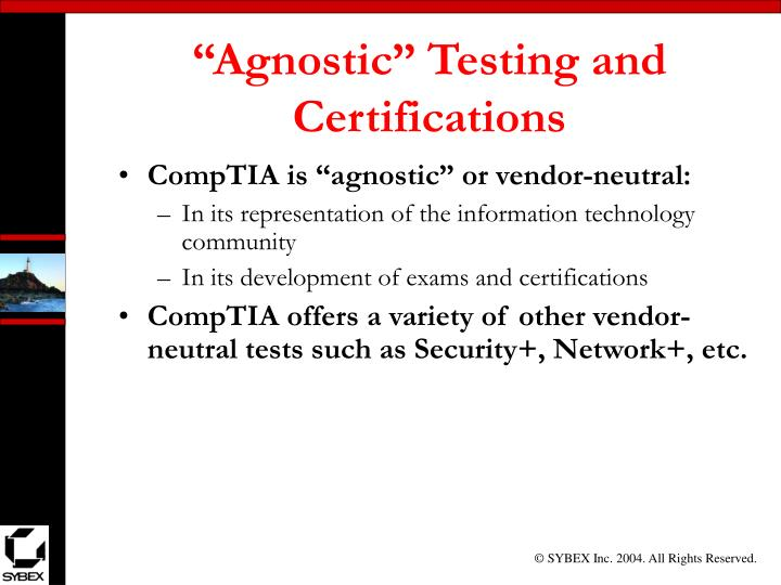 """Agnostic"" Testing and Certifications"