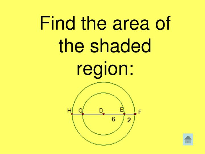 Find the area of the shaded region: