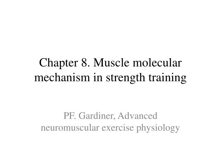 chapter 8 muscle molecular mechanism in strength training n.
