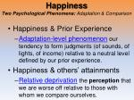 happiness two psychological phenomena adaptation comparison