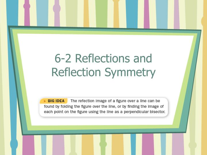 6 2 reflections and reflection symmetry