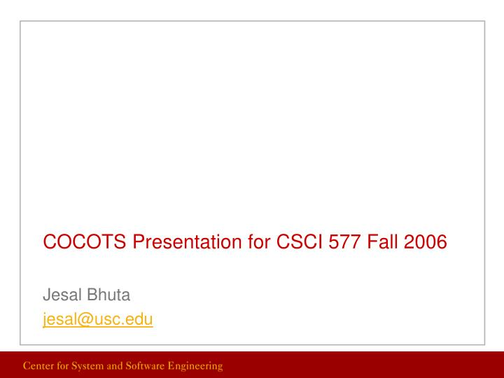 cocots presentation for csci 577 fall 2006 n.