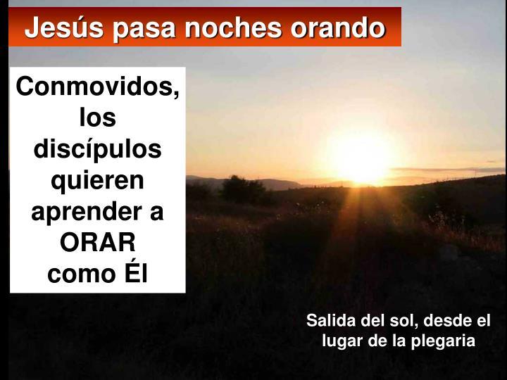 Jesús pasa noches orando