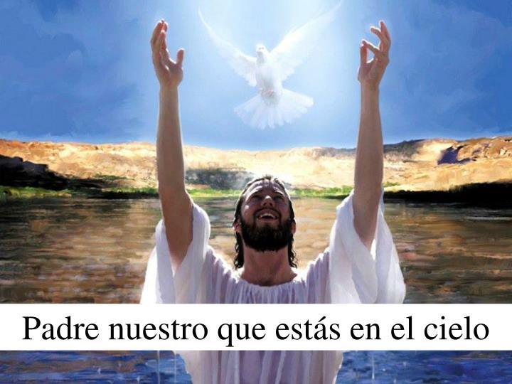 Padre nuestro que estás en el cielo
