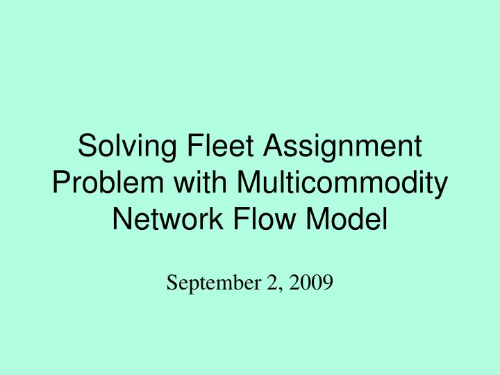 solving fleet assignment problem with multicommodity network flow model n.
