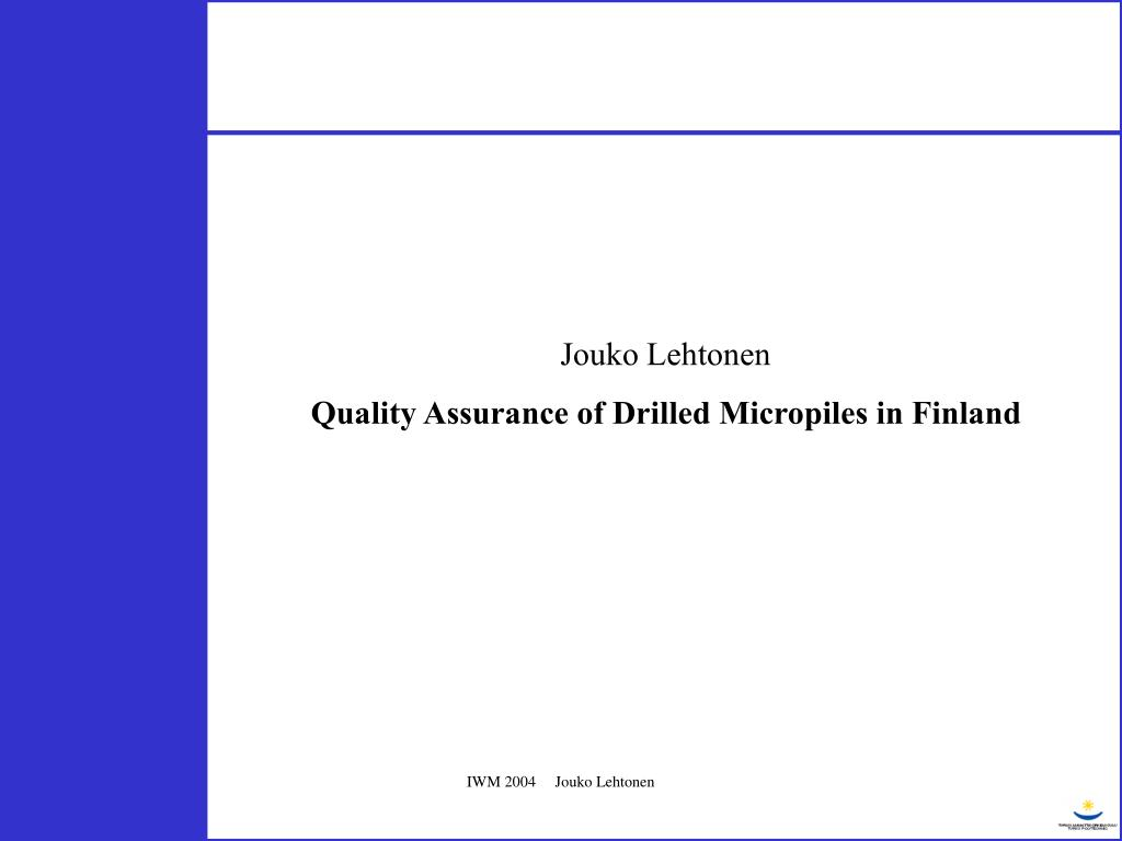 ppt jouko lehtonen quality assurance of drilled micropiles in finland powerpoint presentation id6574925