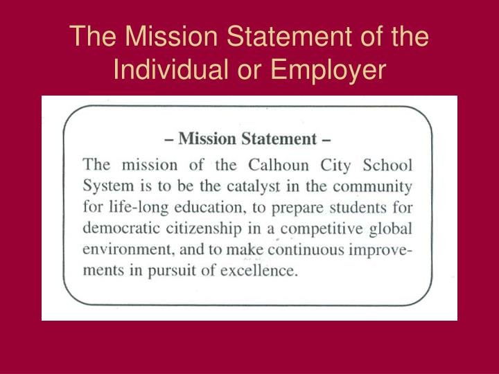 The Mission Statement of the Individual or Employer